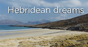 Hebridean Dreams Video